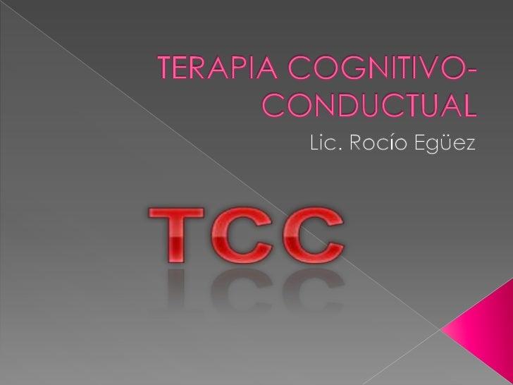 TERAPIA COGNITIVO-CONDUCTUAL<br />Lic. Rocío Egüez<br />