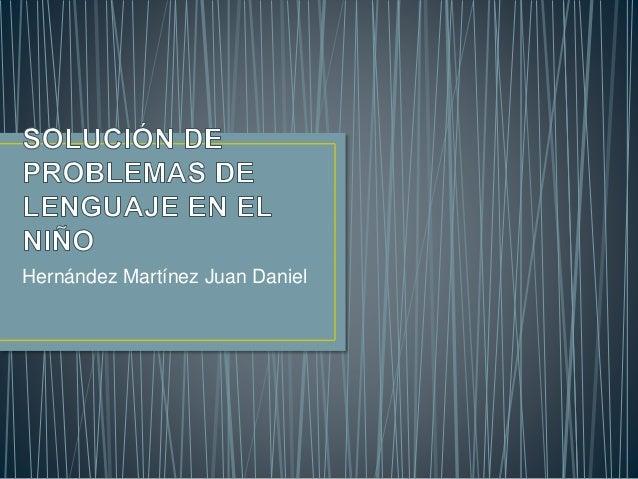 Hernández Martínez Juan Daniel