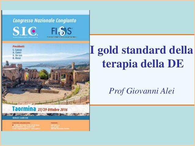 I gold standard della terapia della DE Prof Giovanni Alei
