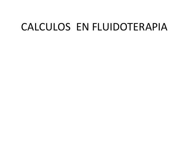 CALCULOS EN FLUIDOTERAPIA