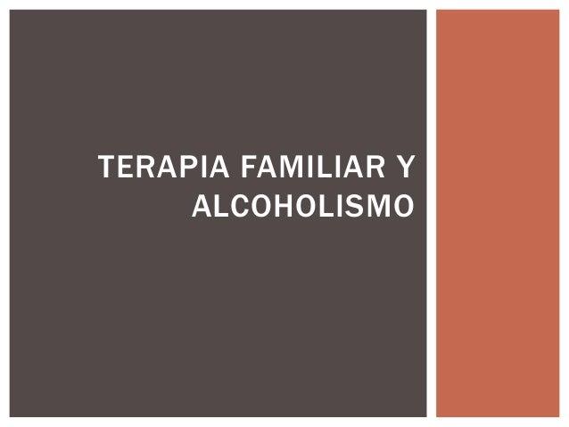TERAPIA FAMILIAR Y ALCOHOLISMO