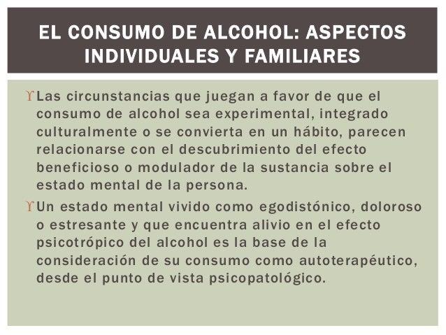 Las circunstancias que juegan a favor de que el consumo de alcohol sea experimental, integrado culturalmente o se convier...