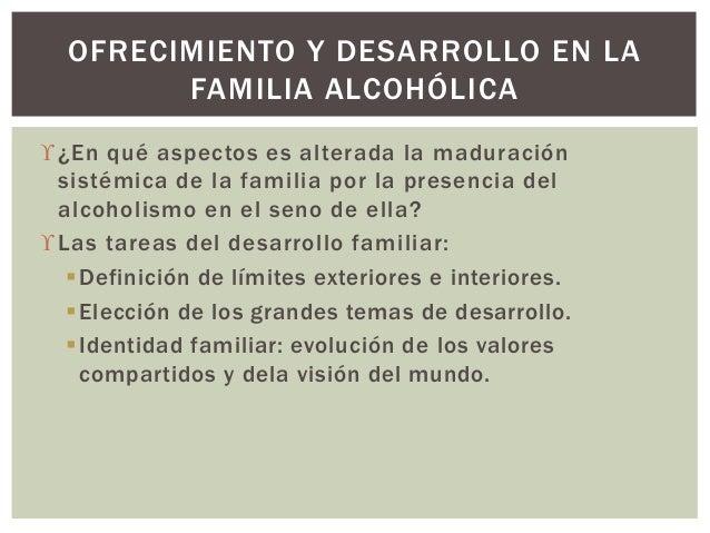 ¿En qué aspectos es alterada la maduración sistémica de la familia por la presencia del alcoholismo en el seno de ella? ...