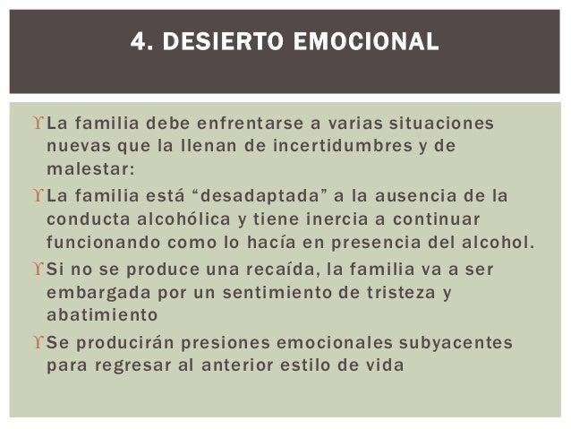 """La familia debe enfrentarse a varias situaciones nuevas que la llenan de incertidumbres y de malestar: La familia está """"..."""