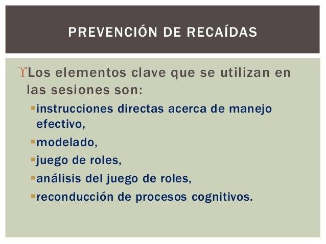 Los elementos clave que se utilizan en las sesiones son: instrucciones directas acerca de manejo efectivo, modelado, j...