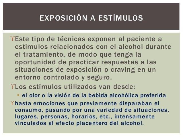 Este tipo de técnicas exponen al paciente a estímulos relacionados con el alcohol durante el tratamiento, de modo que ten...