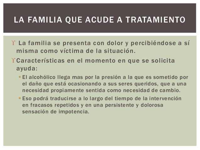  La familia se presenta con dolor y percibiéndose a sí misma como víctima de la situación. Características en el momento...