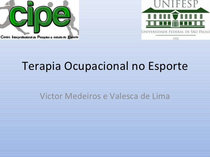 Terapia Ocupacional no Esporte Victor Medeiros e Valesca de Lima