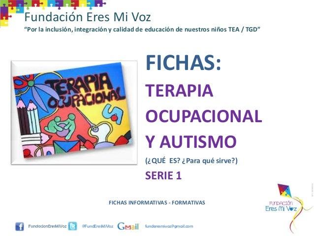 """FICHAS INFORMATIVAS - FORMATIVAS@FundEresMiVoz funderesmivoz@gmail.comFundación Eres Mi Voz""""Por la inclusión, integración ..."""