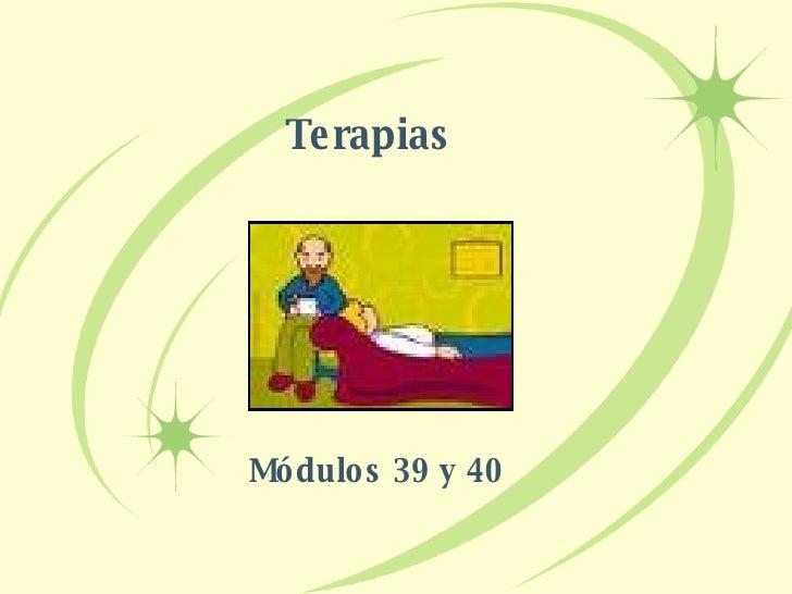 Terapias Módulos 39 y 40