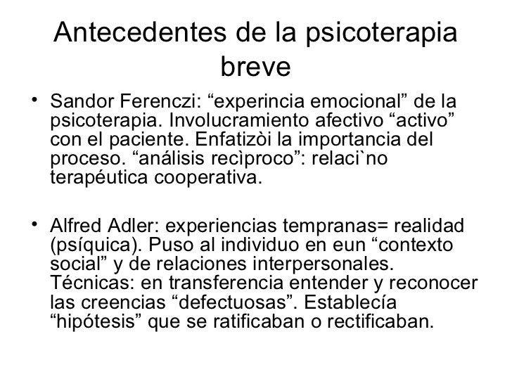 "Antecedentes de la psicoterapia breve <ul><li>Sandor Ferenczi: ""experincia emocional"" de la psicoterapia. Involucramiento ..."