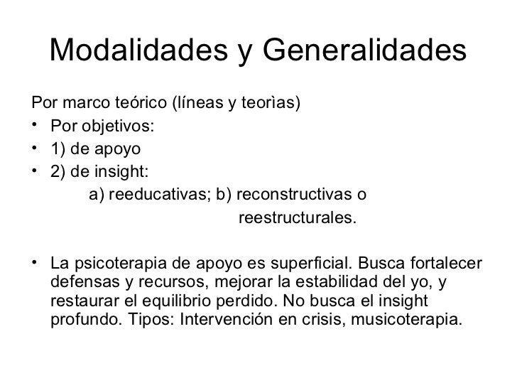 Modalidades y Generalidades <ul><li>Por marco teórico (líneas y teorìas)  </li></ul><ul><li>Por objetivos:  </li></ul><ul>...