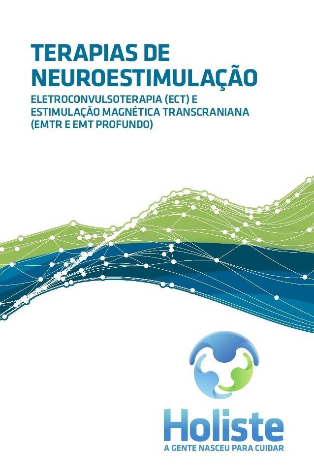 TERAPIAS DE NEUROESTIMULAÇÃO ELETROCONVULSOTERAPIA (ECT) E ESTIMULAÇÃO MAGNÉTICA TRANSCRANIANA (EMTR E EMT PROFUNDO)