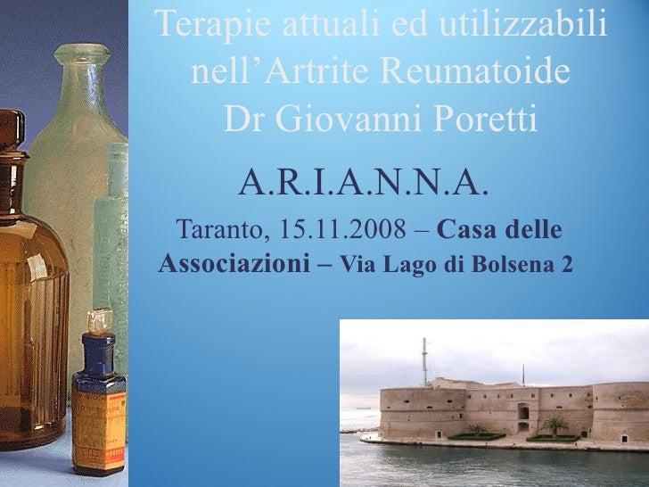 Terapie attuali ed utilizzabili  nell'Artrite Reumatoide    Dr Giovanni Poretti      A.R.I.A.N.N.A. Taranto, 15.11.2008 – ...