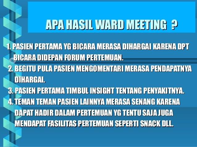 APA HASIL WARD MEETING ?APA HASIL WARD MEETING ? 1. PASIEN PERTAMA YG BICARA MERASA DIHARGAI KARENA DPT1. PASIEN PERTAMA Y...