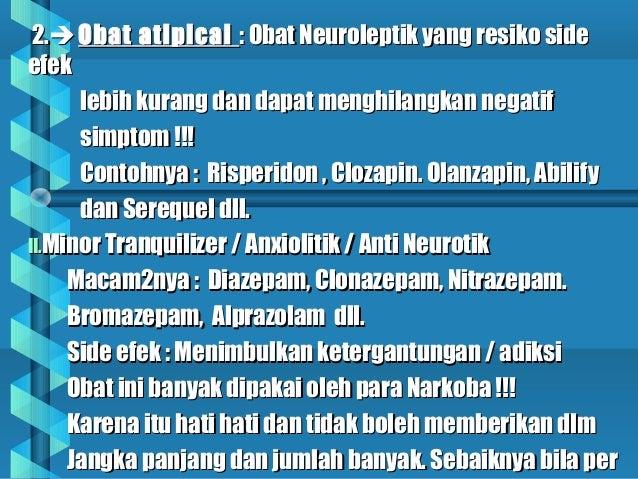 2.2. Obat atipicalObat atipical : Obat Neuroleptik yang resiko side: Obat Neuroleptik yang resiko side efekefek lebih ku...