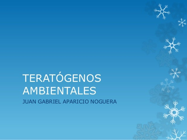 TERATÓGENOS AMBIENTALES JUAN GABRIEL APARICIO NOGUERA