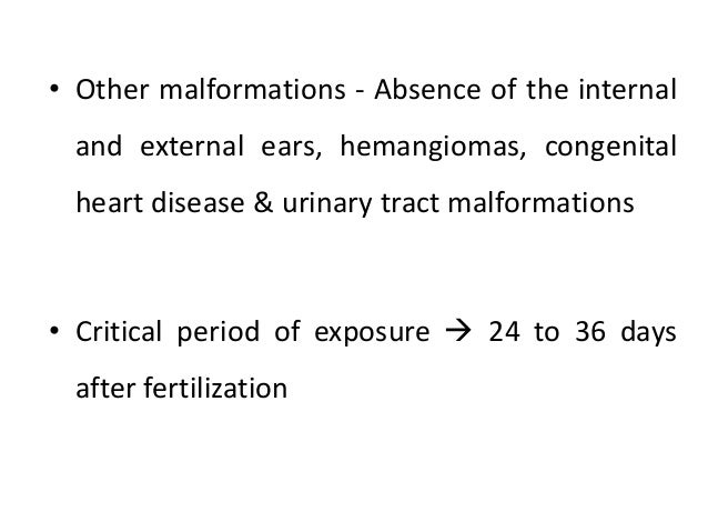 • Other malformations - Absence of the internal and external ears, hemangiomas, congenital heart disease & urinary tract m...