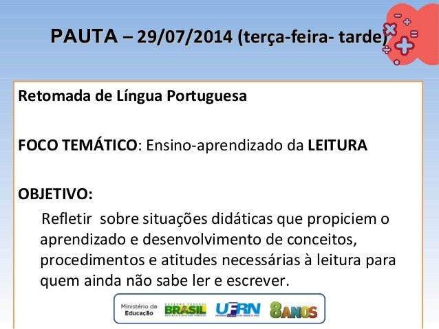 PAUTAPAUTA – 29/07/2014 (terça-feira- tarde)– 29/07/2014 (terça-feira- tarde) Retomada de Língua Portuguesa FOCO TEMÁTICO:...