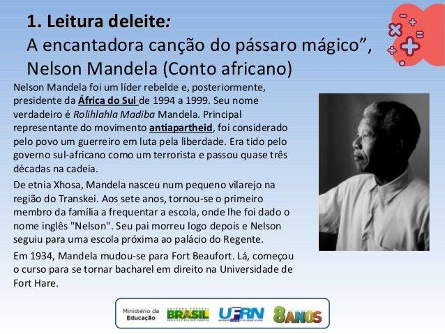 """1. Leitura deleite1. Leitura deleite:: A encantadora canção do pássaro mágico"""", Nelson Mandela (Conto africano) Nelson Man..."""