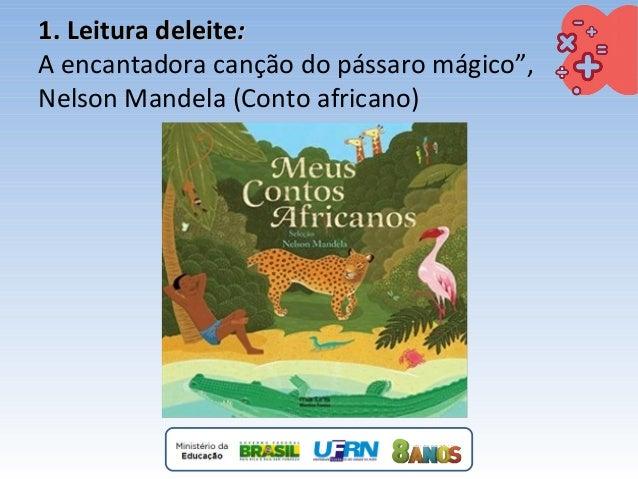 """1. Leitura deleite1. Leitura deleite:: A encantadora canção do pássaro mágico"""", Nelson Mandela (Conto africano)"""