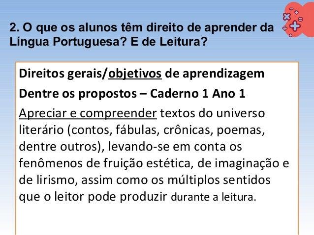 2. O que os alunos têm direito de aprender da Língua Portuguesa? E de Leitura? Direitos gerais/objetivos de aprendizagem D...
