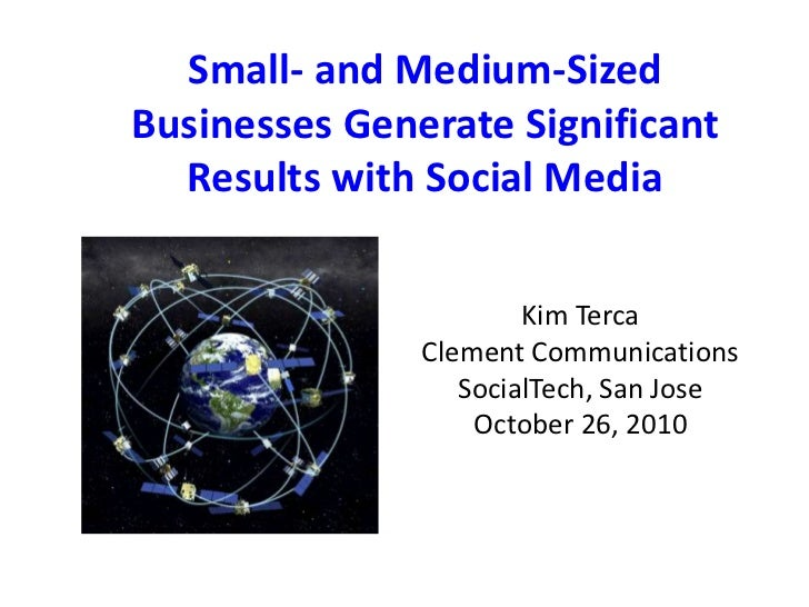 Small- and Medium-Sized Businesses Generate Significant Results with Social Media<br />Kim Terca<br />Clement Communicatio...