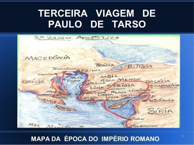 1TERCEIRA VIAGEM DEPAULO DE TARSOMAPA DA ÉPOCA DO IMPÉRIO ROMANO