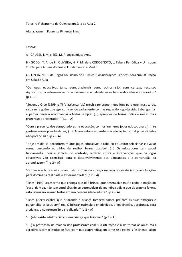 Terceiro Fichamento de Química em Sala de Aula 2 Aluna: Yasmim Pussente Pimentel Lima  Textos: A - GRÜBEL, j. M. e BEZ, M....