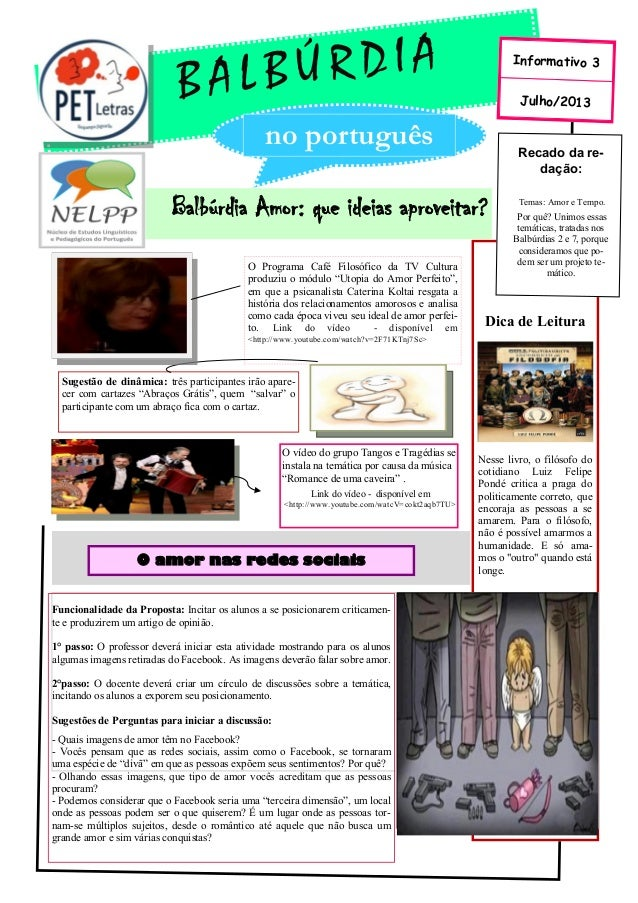 Balbúrdia Amor: que ideias aproveitar? B A L B Ú R D I A Julho/2013 Informativo 3 no português Recado da re- dação: Temas:...