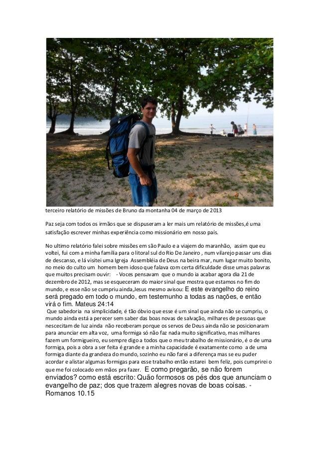 terceiro relatório de missões de Bruno da montanha 04 de março de 2013  Paz seja com todos os irmãos que se dispuseram a l...