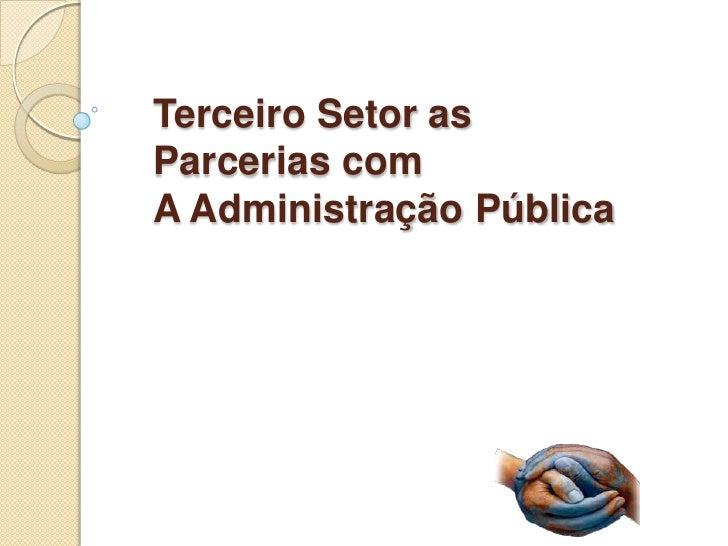 Terceiro Setor asParcerias comA Administração Pública