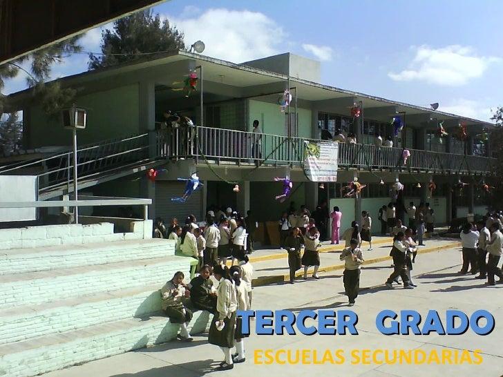 TERCER  GRADO ESCUELAS SECUNDARIAS