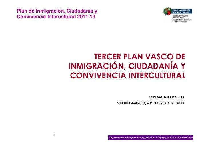 Plan de Inmigración, Ciudadanía yConvivencia Intercultural 2011-13                          TERCER PLAN VASCO DE          ...