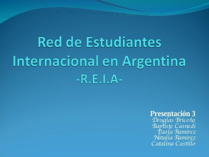 Presentación 3 Douglas Briceño Baptiste Casnedi Paola Ramirez Natalia Ramirez Catalina Castillo