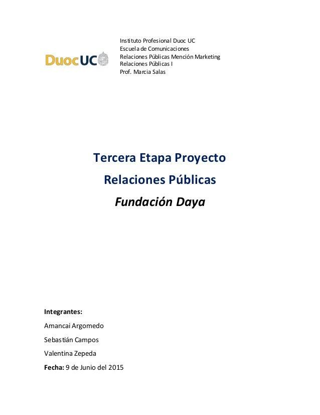 Instituto Profesional Duoc UC Escuela de Comunicaciones Relaciones Públicas Mención Marketing Relaciones Públicas I Prof. ...