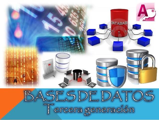 La tercera generación de base de datos . Las bases de datos anteriores como la primera y segunda generación eran estáticas...