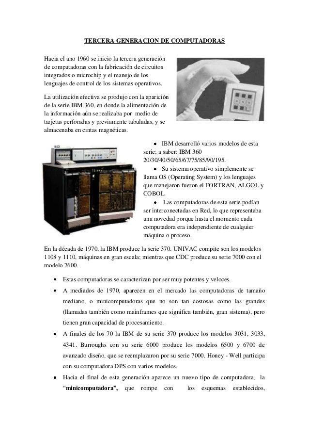 TERCERA GENERACION DE COMPUTADORASHacia el año 1960 se inicio la tercera generaciónde computadoras con la fabricación de c...