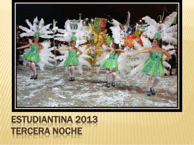ESTUDIANTINA 2013 TERCERA NOCHE