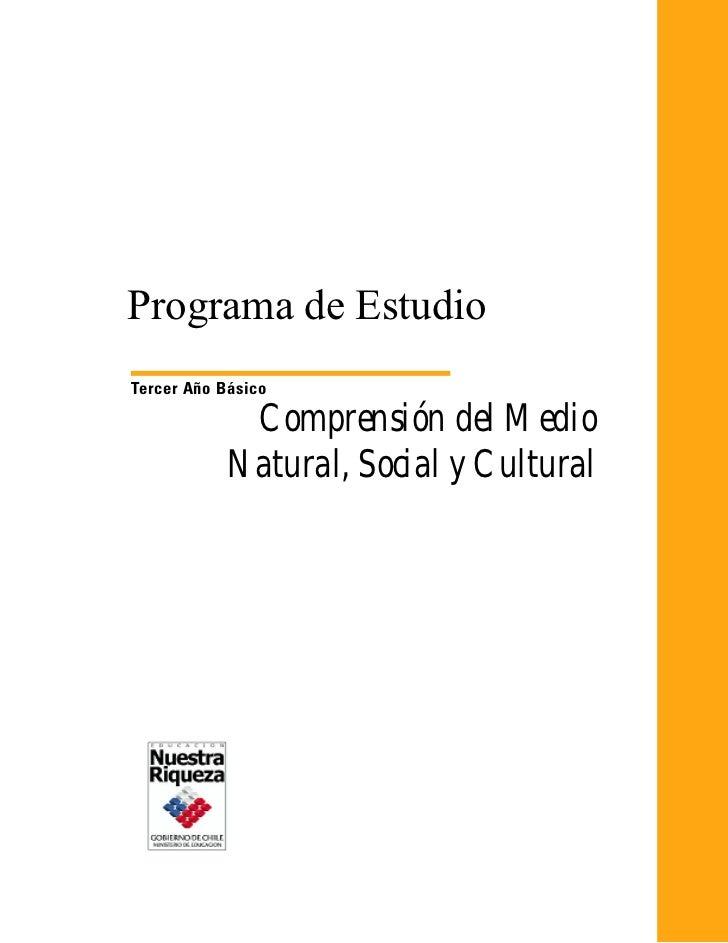 Programa de EstudioTercer Año Básico            Comprensión del Medio           Natural, Social y Cultural
