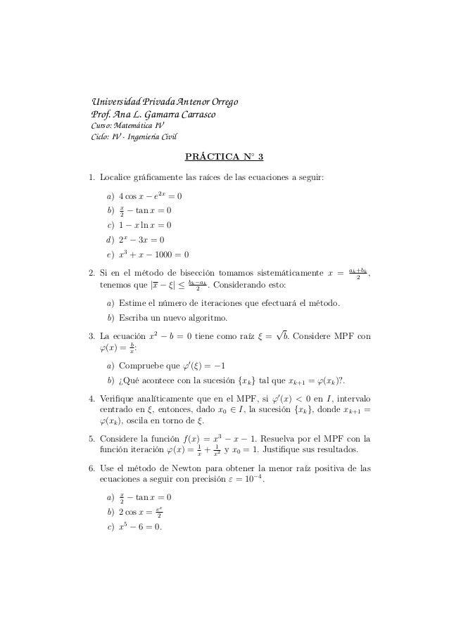 Universidad Privada Antenor OrregoProf. Ana L. Gamarra CarrascoCurso: Matemática IVCiclo: IV - Ingeniería CivilPRÁCTICA N◦...