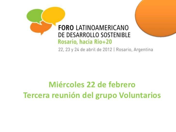 Miércoles 22 de febreroTercera reunión del grupo Voluntarios