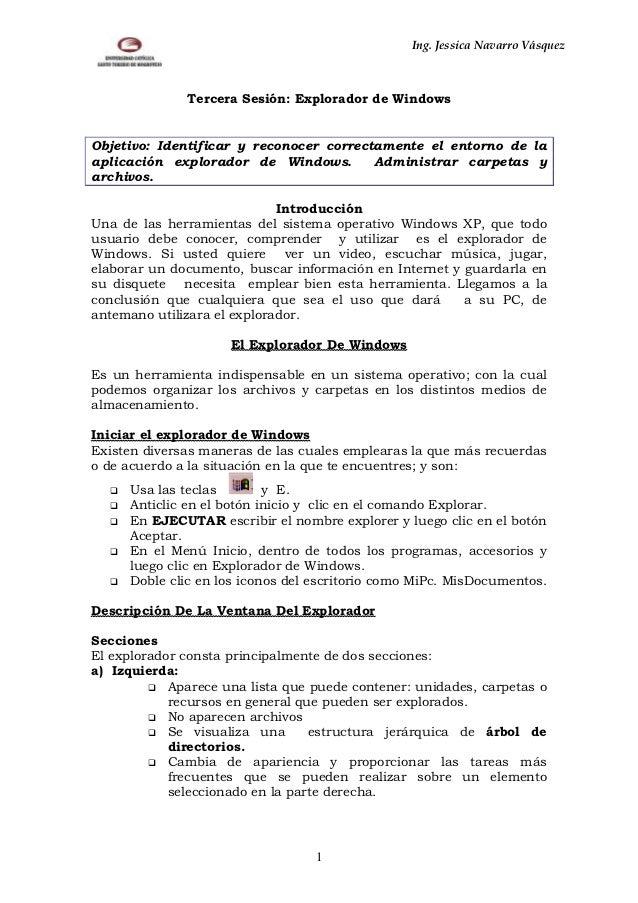 Ing. Jessica Navarro Vásquez              Tercera Sesión: Explorador de WindowsObjetivo: Identificar y reconocer correctam...