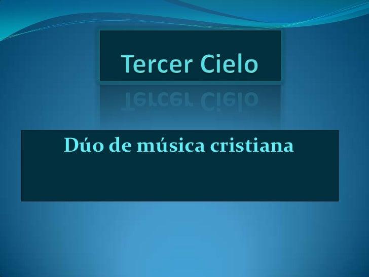 Tercer Cielo<br />Dúo de música cristiana<br />