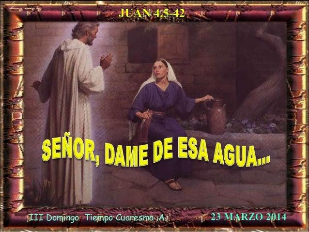 III Domingo Tiempo Cuaresma .A.