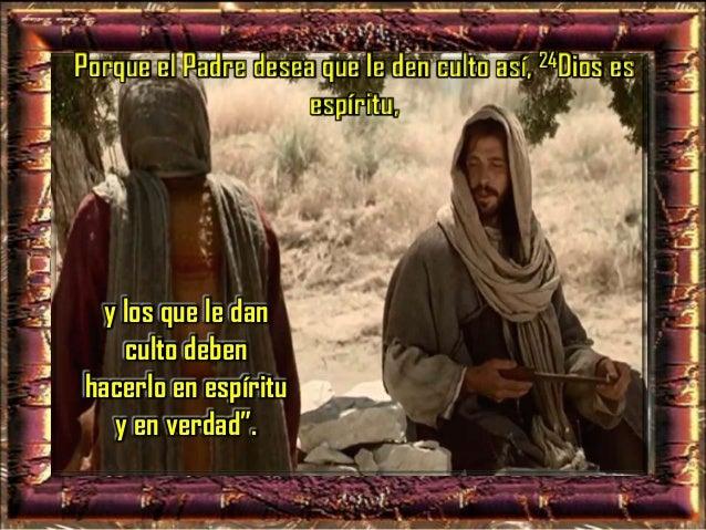 """25La mujer le dice: - """"Sé que va a venir el Mesías, el Cristo; cuando venga, él nos lo dirá todo""""."""