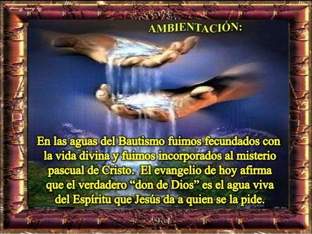 Oh Cristo, manantial de vida nueva: Tú ofreces a la humanidad consumida por la sed, el agua que sacia y mana de tu costado.