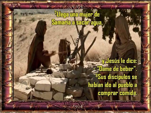 """9 La samaritana le dice: - """"¿Cómo tú, siendo judío, me pides de beber a mí, que soy samaritana?"""". Porque los judíos, no ti..."""