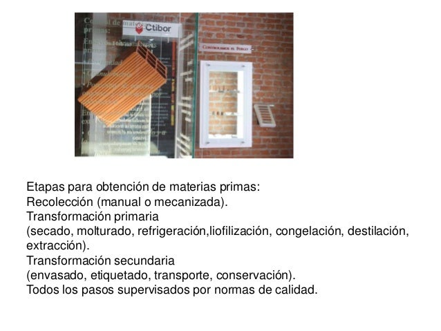 Etapas para obtención de materias primas: Recolección (manual o mecanizada). Transformación primaria (secado, molturado, r...