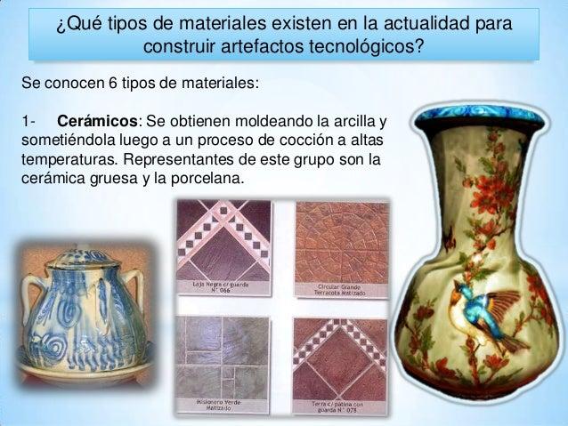 ¿Qué tipos de materiales existen en la actualidad para construir artefactos tecnológicos? Se conocen 6 tipos de materiales...